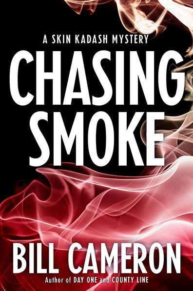 Chasing Smoke, by Bill Cameron