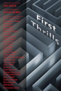 "First Thrills, edited by Lee Child, which includes ""The Princess of Felony Flats"" by Bill Cameron"