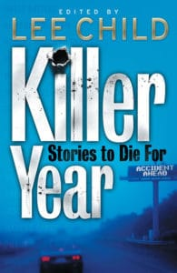 "Killer Year, edited by Lee Child, which includes ""Slice of Pie"" by Bill Cameron"