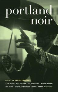 Portland Noir, edited by Kevin Sampsell